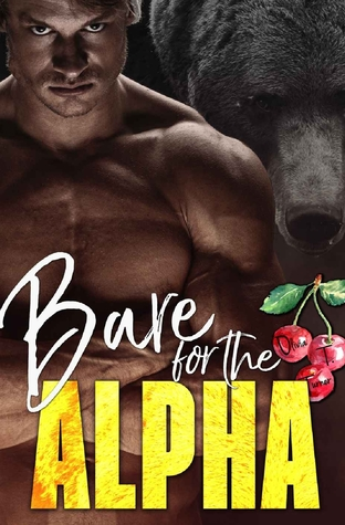 Bare for the Alpha (Ridge Brothers Bear Shifters, #1)