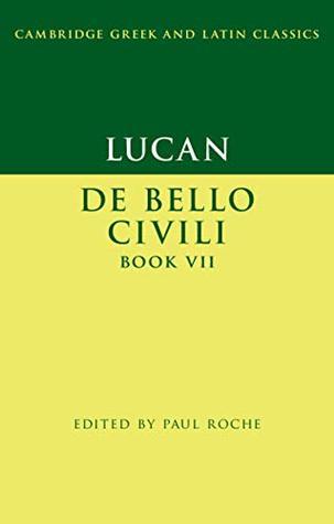 Lucan: De Bello Ciuili Book VII