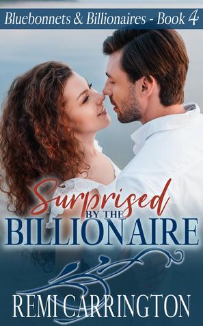 Surprised by the Billionaire (Bluebonnets & Billionaires, #4)