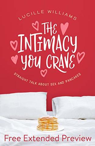 The Intimacy You Crave (FREE PREVIEW): Straight Talk about Sex and Pancakes