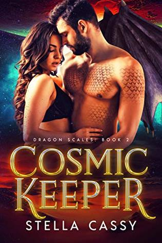 Cosmic Keeper: A SciFi Alien Romance (Dragon Scales Book 2)