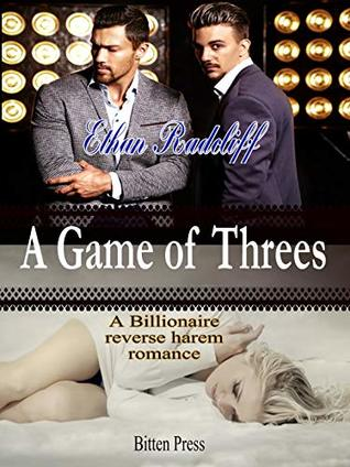 A Game of Threes: A billionaire reverse harem romance