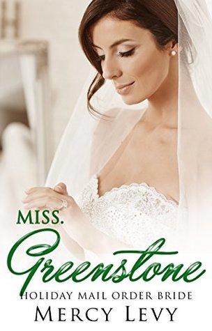 Miss. Greenstone: Holiday Mail Order Bride