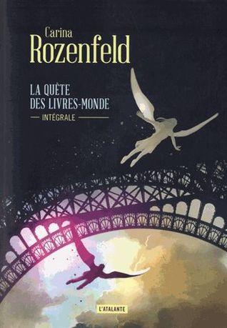 La Quête des Livres-Monde, Intégrale (La Quête des Livres-Monde, #1-3)