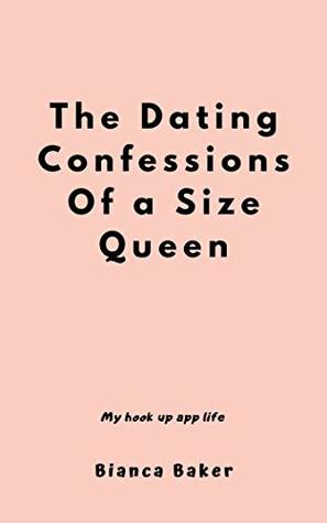 The Dating Confessions Of a Size Queen