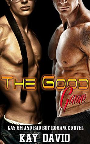 The Good Game: Gay MM and Bad Boy Romance Novel