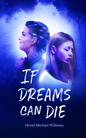 If Dreams Can Die by David Michael Williams