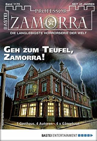 Professor Zamorra 1175 - Horror-Serie: Geh zum Teufel, Zamorra!