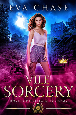 Vile Sorcery (Royals of Villain Academy, #2)