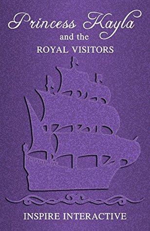 Princess Kayla and the Royal Visitors (Princess Kayla Adventure Series) (Volume 2)
