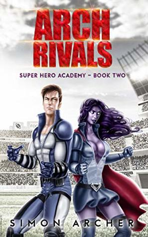 Arch Rivals (Super Hero Academy, #2)