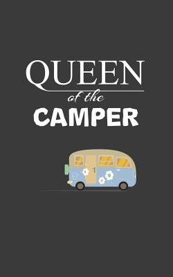 Queen of the Camper: Queen of the Camper Notebook - Happy Woman Camping Doodle Diary Book For Hiking Girl Glamper Who Loves Glamping or Tent Tribal Hiker Mom and Summer Road Trip Lover! Glamp Retro RV Trailer for Camp Life Style