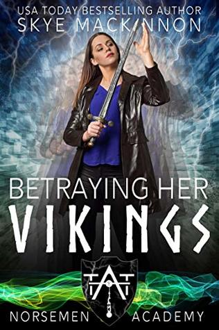 Betraying Her Vikings (Norsemen Academy #5)