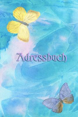 Adressbuch: Adressverwaltung - Erhalte deine Kontakte aufrecht! - Mit Platz F�r Name, Adresse, Geburtstagskalender, Email, Telefon