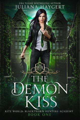 The Demon Kiss (Rite World: Blackthorn Hunters Academy, #1)