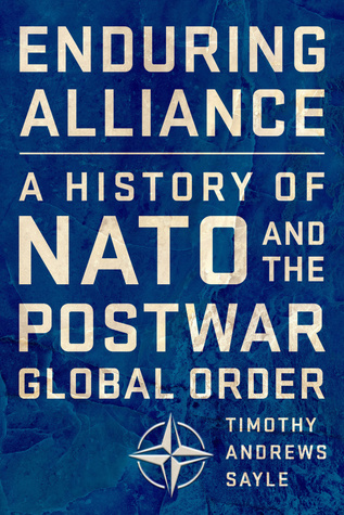 Enduring Alliance: A History of NATO and the Postwar Global Order