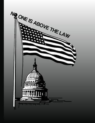 No One Is Above the Law: MAGA notebooks 8.5 x 11 Make America Great Again Notebook Journal Planner Diary Doodling Scrapbook Trumpster POTUS paper pad softcover support Red Republican - God Bless America