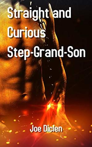 Straight and Curious Step-Grand-Son