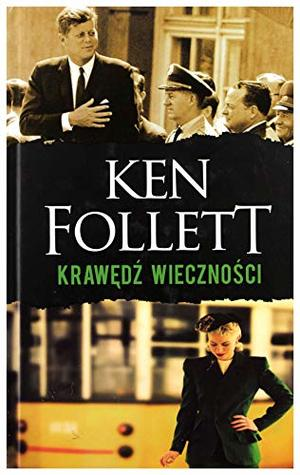 KrawÄdĹş wiecznoĹci. Trylogia Stulecie (Tom 3) - Ken Follett [KSIÄĹťKA]