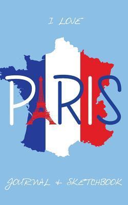 I Love Paris Journal & Sketchbook