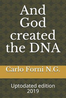And God created the DNA: Uptodated edition 2019