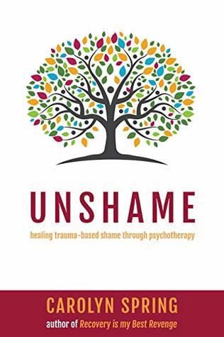 Unshame: Healing trauma-based shame through psychotherapy