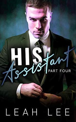 His Assistant (Part Four)