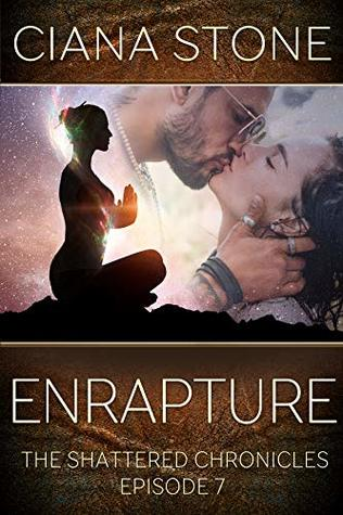 Enrapture: Episode 7 of The Shattered Chronicles