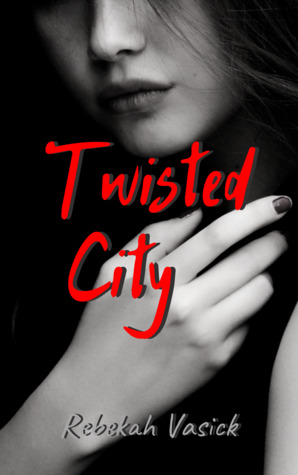Twisted City (Twisted City Book 1)