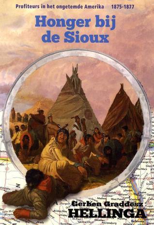 Honger bij de Sioux (Het ongetemde Amerika #9) – Gerben Graddesz Hellinga