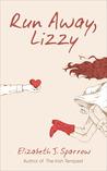 Run Away, Lizzy