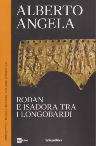 Rodan e Isadora tra i Longobardi