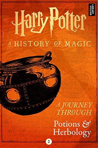 Harry Potter: A Journey Through Potions and Herbology (Harry Potter: A Journey Through, #2)