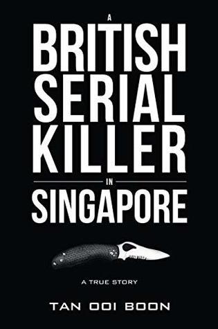 A British Serial Killer in Singapore