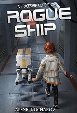 Rogue Ship: A Spaceship Core Epic