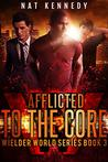 Afflicted to the Core