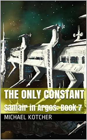 The Only Constant: Samair in Argos: Book 7