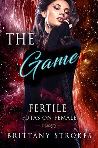 The Game: Fertile Futas On Female