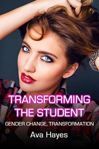 Transforming The Student: Gender Change, Transformation