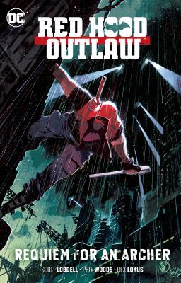 Red Hood: Outlaw, Volume 1: Requiem for an Archer
