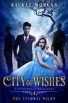 City of Wishes 4: The Eternal Night