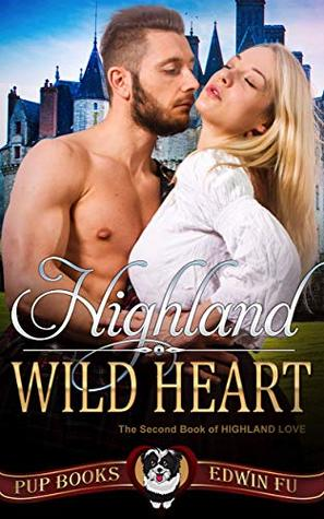 Highland Wild Heart: Scottish Historical Romance (Highland Love Book 2)