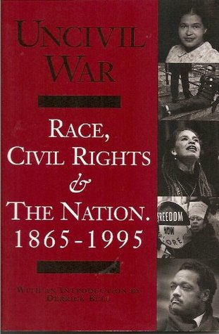Uncivil War: Race, Civil Rights & the Nation