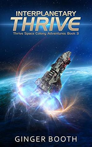 Interplanetary Thrive (Thrive Space Colony Adventures Book 3)