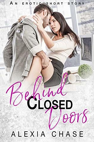 Behind Closed Doors: An Erotic Short Story