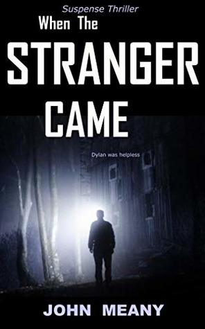 When The Stranger Came: A Suspense Thriller