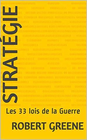 Stratégie: Les 33 lois de la Guerre (La Box Des Mentors - Résumés sur 2 pages)