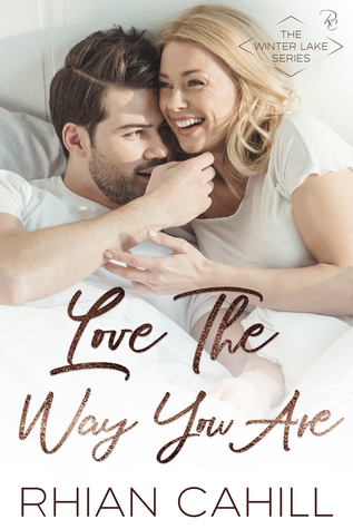 Love The Way You Are (Winter Lake, #2)