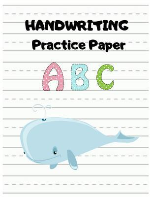 Handwriting Practice Paper: Lined Writing Sheets Notebook For Kids