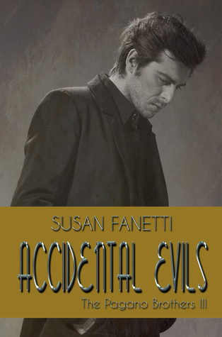 Accidental Evils (Pagano Brothers, #3)
